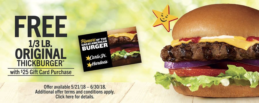 Carl's Jr. or Hardee's: FREE 1/3 Lb. Original Thickburger Coupon w/ EACH $25 Carl's Jr Gift Card Purchase