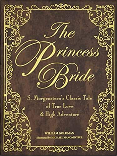 The Princess Bride: Deluxe Edition HC: S. Morgenstern's Classic Tale of True Love and High Adventure (Hardcover Book) $12.75 via Amazon
