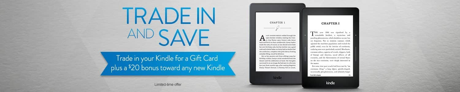 Trade in your Kindle for an Amazon gift card + $20 towards a new Kindle