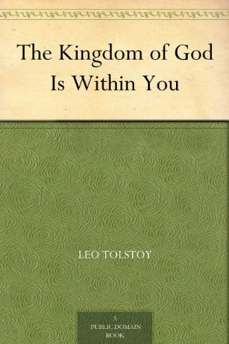 The Kingdom of God Is Within You by Leo Tolstoy Free Kindle Edition