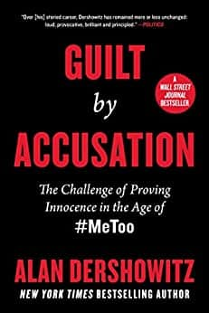 Guilt by Accusation: The Challenge of Proving Innocence in the Age of #MeToo Kindle Edition by Alan Dershowitz. Free on Amazon