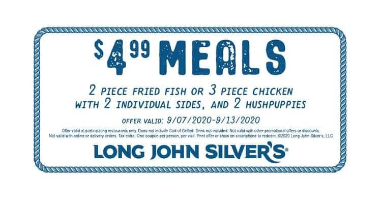 Long John Silver's Meals $4.99  2pc. Fish or 3pc. Chicken with sides exp. 9/13