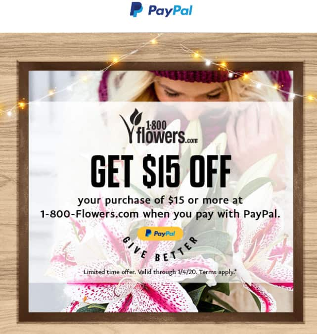 Paypal Targeted offer -  1800flowers.com  $15 off of $15 or more