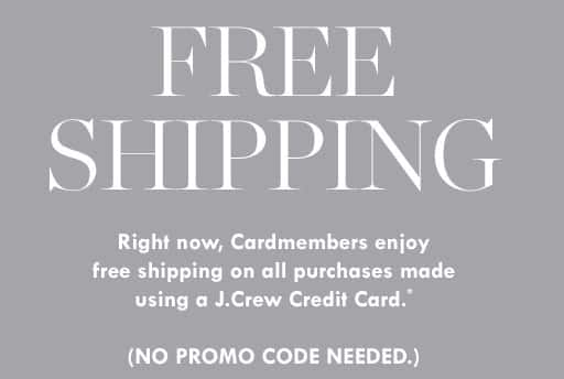 JCrew Free shipping for Card members No Mininum