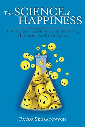 The Science of Happiness, How Psychology Reveals the Secrets. Free Kindle book