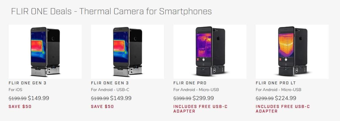 FLIR ONE Gen 3 for $150 (iOS or android), Pro for $300 (android only) from FLIR website, Free Shipping