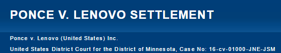Ponce V. Lenovo Class Action Settlement - Lenovo settlement, free $50