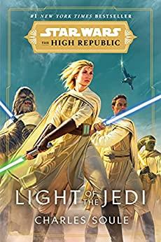 Star Wars: Light of the Jedi (The High Republic) (Star Wars: The High Republic Book 1) Kindle Edition $2.99