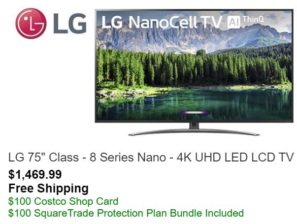 "Costco - LG 75"" Class - 8 Series Nano - 4K UHD LED LCD TV - $1,469.99 (inc. $100 SquareTrade + $100 Costco GC) $1469.99"