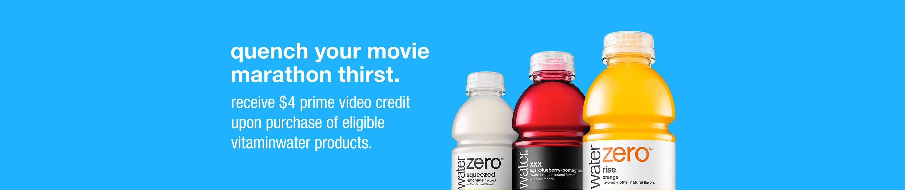 Receive $4 Amazon Prime Video credit upon purchase of eligible vitaminwater products
