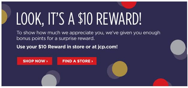 (Targeted) YMMV Surprise! Here's a $10 reward—from us to you! JCPenney