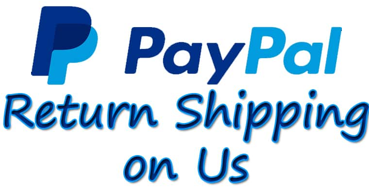 Return Shipping for Paypal Purchased Items ($30 max per claim)  11 for Free (through 12/31/2016)
