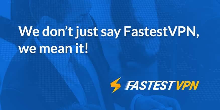 FastestVPN Lifetime VPN Service Subscriptions: 5 Device $15 or 10