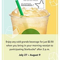 Starbucks Deal: Starbucks Turn in your morning receipt after 2pm get any 16 oz/grande Cold Beverage for $2.50 7/27-8/9.........
