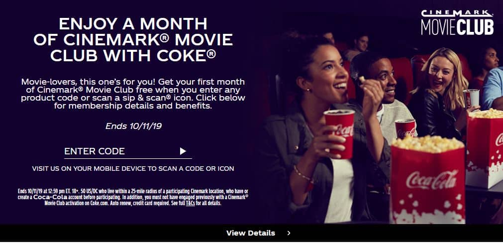 Enter 1 Coke Codes, Get 1 Free Month of Cinemark movie club; includes 1 Free 2D movie w/ Coca‑Cola Account Possible YMMV