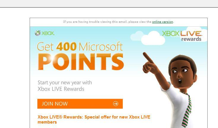 FREE 400 Microsoft Points for joining Xbox LIVE Rewards. Check your emails if you signed up for live!