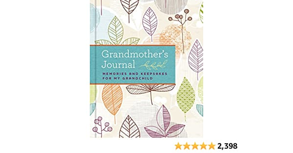 Grandmother's Journal: Memories and Keepsakes for My Grandchild -$12