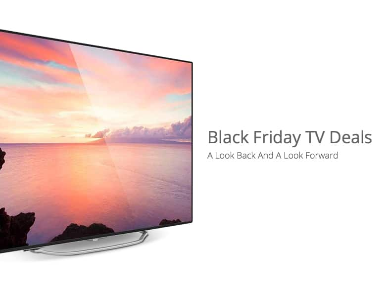 black friday tv black friday tv deals a look back and a look forward 30306