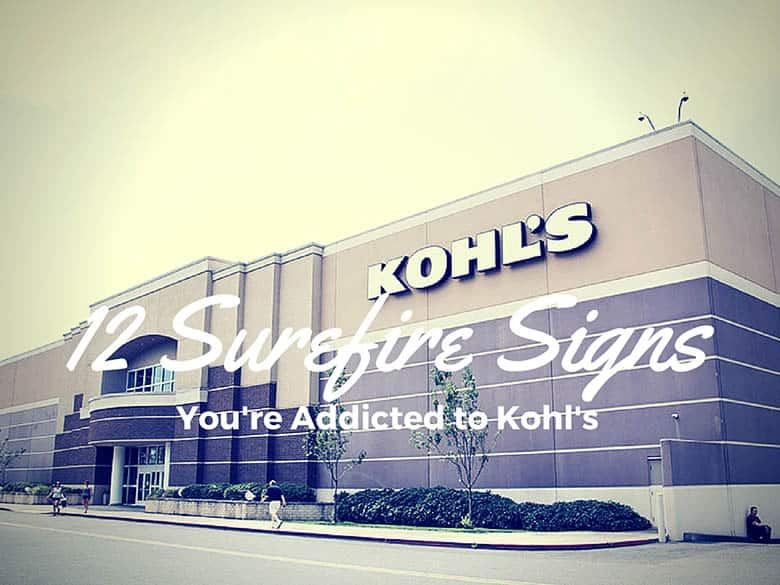 12 Signs You're Addicted to Kohl's